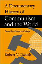 A documentary history of communism and the world : from revolution to collapse