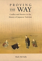 Proving the way : conflict and practice in the history of Japanese nativism
