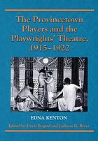 The Provincetown Players and the playwrights' theatre, 1915-1922