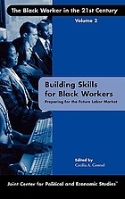 Building skills for black workers : preparing for the future labor market