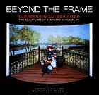 Beyond the frame : impressionism revisited : the sculptures of J. Seward Johnson, Jr.