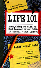 Life 101 : everything we wish we had learned about life in school-- but didn't