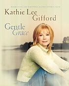 Gentle grace : reflections and scriptures on God's gentle grace