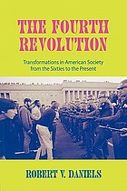 The fourth revolution : transformations in American society from the sixties to the present