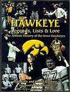 Hawkeye legends, lists, & lore the athletic history of the Iowa Hawkeyes
