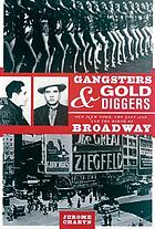 Gangsters and gold diggers : old New York, the Jazz Age, and the birth of Broadway