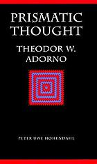 Prismatic thought : Theodor W. Adorno