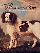 Best in show : the dog in art from the Renaissance to today