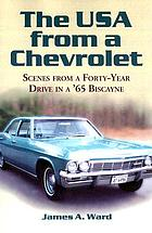 The USA from a Chevrolet : scenes from a forty-year drive in a '65 Biscayne