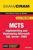 MCTS 70-431 implementing and maintaining Microsoft SQL Server 2005Exam Cram : MCTS 70-431 ; implementing and maintaining Microsoft SQL Server 2005 ; [the smart way to study]MCTS 70-431 exam cram : implementing and maintaining Microsoft SQL Server 2005 exam