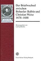Der Briefwechsel zwischen Bohuslav Balbín und Christian Weise, 1678-1688