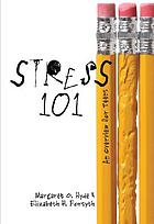 Stress 101 : an overview for teens