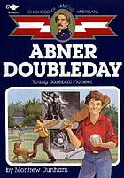 Abner Doubleday : young baseball pioneer