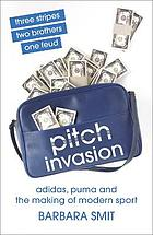 Pitch invasion : three stripes, two brothers, one feud - Adidas and the making of modern sport