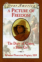 A picture of Freedom : the diary of Clotee, a slave girl