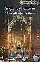 Anglo-Catholicism : a study in religious ambiguity