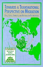 Towards a transnational perspective on migration : race, class, ethnicity, and nationalism reconsidered