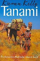 Tanami : on foot across Australia's desert heart