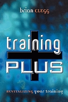 Training plus : revitalizing your training