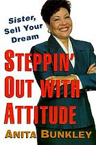 Steppin' out with attitude : sister, sell your dream!
