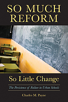 So much reform, so little change : the persistence of failure in urban schools