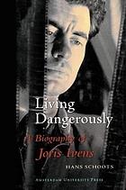 Joris Ivens : living dangerously