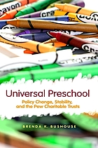 Universal preschool : policy change, stability, and the Pew Charitable Trusts