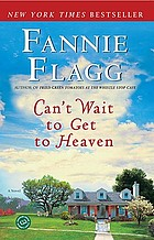 Can't wait to get to heaven : a novel