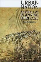 Urban nation : Australia's planning heritage