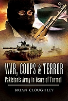 War, coups & terror : Pakistan's army in years of turmoil