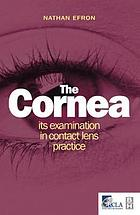 The cornea : its examination in contact lens practice