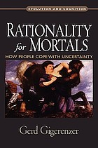 Rationality for mortals how people cope with uncertainty