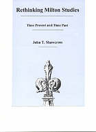Rethinking Milton studies : time present and time past
