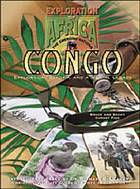 The Congo : exploration, reform, and a brutal legacy