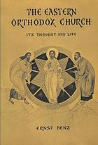 The Eastern Orthodox Church : its thought and life