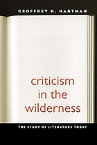 Criticism in the wilderness : the study of literature today