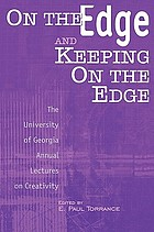 On the edge and keeping on the edge : the University of Georgia annual lectures on creativity