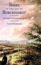 Basel in the age of Burckhardt : a study in unseasonable ideas