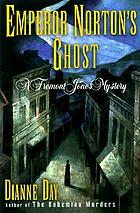 Emperor Norton's ghost : a Fremont Jones mystery