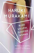 Blind willow, sleeping woman : twenty-four stories