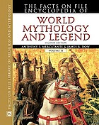 The Facts on File encyclopedia of world mythology and legend World mythology and legend : the Facts on File encyclopedia of.