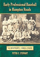 Early professional baseball in Hampton Roads : a history, 1884-1928