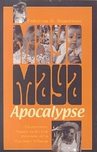 Maya apocalypse : seventeen years with the women of a Yucatan village