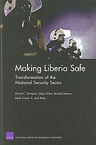 Making Liberia safe : transformation of the national security sector