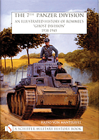 "The 7th Panzer Division : an illustrated history of Rommel's ""Ghost Division,"" 1938-1945"