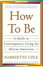 How to be : a guide to contemporary living for African Americans