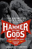 Hammer of the gods : the Led Zeppelin saga