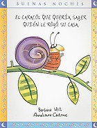 El caracol que quería saber quién le robó su casa = : the snail that wanted to know who stole his house