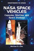 NASA space vehicles : capsules, shuttles, and space stations