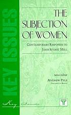 The subjection of women : contemporary responses to John Stuart Mill